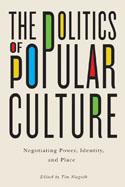 The Politics of Popular Culture