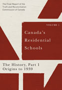 Canada's Residential Schools: The History, Part 1, Origins to 1939