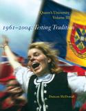 Queen's University, Volume III, 1961-2004