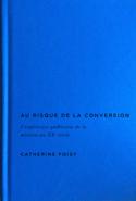 Au risque de la conversion