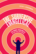 The Subversive Evangelical