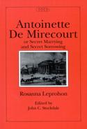 Antoinette de Mirecourt or Secret Marrying and Secret Sorrowing