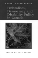 Federalism, Democracy and Disability Policy in Canada