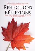 Reflections on Canada's Past, Present and Future in International Law/Réflexions sur le passé, le présent et l'avenir du Canada en droit international