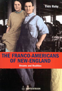 The Franco-Americans of New England
