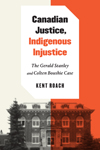 Canadian Justice, Indigenous Injustice
