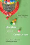 Identities Under Construction