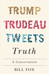 Trump, Trudeau, Tweets, Truth