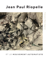 Jean Paul Riopelle et le Mouvement Automatiste