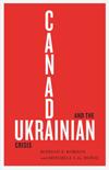 Canada and the Ukrainian Crisis