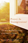 Prayer as Transgression?