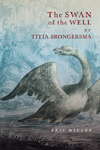 Swan of the Well by Titia Brongersma, The