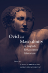 Ovid and Masculinity in English Renaissance Literature