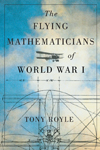 Flying Mathematicians of World War I, The