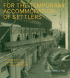 For the Temporary Accommodation of Settlers
