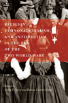Religion, Ethnonationalism, and Antisemitism in the Era of the Two World Wars