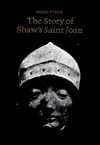 Story of Shaw's Saint Joan, The