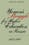 Women's Struggle for Higher Education in Russia, 1855-1900