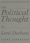 Political Thought of Lord Durham, The