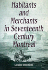 Habitants and Merchants in Seventeenth-Century Montreal