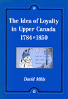 Idea of Loyalty in Upper Canada, 1784-1850, The