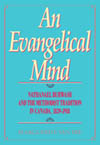 Evangelical Mind, An