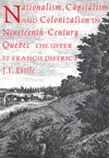 Nationalism, Capitalism, and Colonization in Nineteenth-Century Quebec