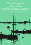 Development of the Pacific Salmon-Canning Industry, The