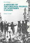 History of the Original Peoples of Northern Canada, Revised Edition,A