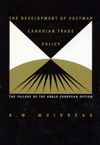 Development of Postwar Canadian Trade Policy, The