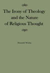 Irony of Theology and the Nature of Religious Thought, The