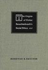 Origins of Walter Rauschenbusch's Social Ethics, The