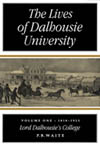Lives of Dalhousie University: Volume I, The