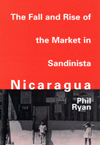 Fall and Rise of the Market in Sandinista Nicaragua, The