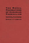 Moral Foundations of Canadian Federalism, The