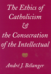 Ethics of Catholicism and the Consecration of the Intellectual, The