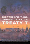 True Spirit and Original Intent of Treaty 7, The
