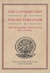 Contribution of Presbyterianism to the Maritime Provinces of Canada, The
