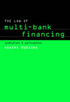 Law of Multi-Bank Financing, The