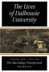 Lives of Dalhousie University: Volume II, The