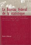 Bureau fédéral de la statistique, Le
