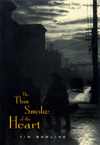 Thin Smoke of the Heart, The