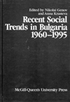 Recent Social Trends in Bulgaria, 1960-1995
