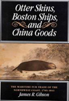 Otter Skins, Boston Ships, and China Goods