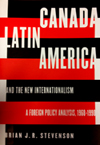 Canada, Latin America, and the New Internationalism