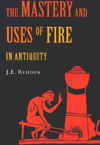 Mastery and Uses of Fire in Antiquity, The