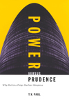Power versus Prudence