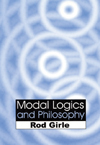 Modal Logics and Philosophy, First Edition