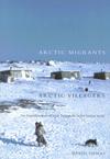 Arctic Migrants/Arctic Villagers