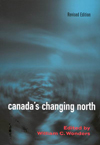Canada's Changing North, Revised Edition